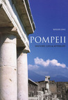 Pompeii: History, Life & Afterlife