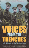Voices from the Trenches: Life & Death on the Western Front