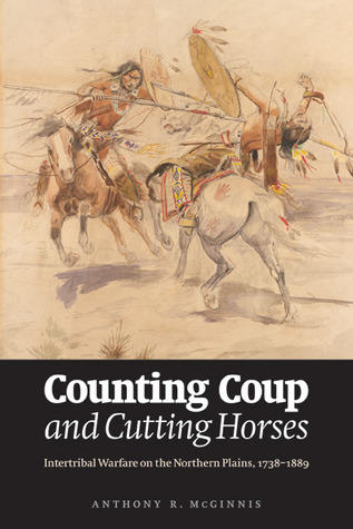 Counting Coup and Cutting Horses by Anthony R. McGinnis