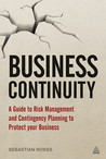 Business Continuity: A Guide to Risk Management and Contingency Planning to Protect your Business