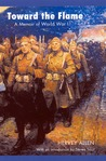 Toward the Flame: A Memoir of World War I