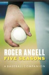 Five Seasons: A Baseball Companion