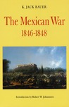 The Mexican War, 1846-1848