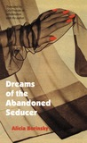 Dreams of the Abandoned Seducer