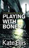 Playing With Bones (Joe Plantagenet, #2)