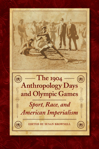 The 1904 Anthropology Days and Olympic Games: Sport, Race, and American Imperialism