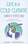 Life in a Cold Climate: Nancy Mitford: The Biography