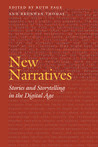 New Narratives: Stories and Storytelling in the Digital Age