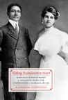 Taking Assimilation to Heart: Marriages of White Women and Indigenous Men in the United States and Australia, 1887-1937