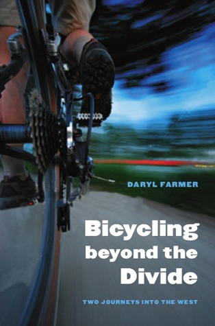 Bicycling beyond the Divide by Daryl Farmer