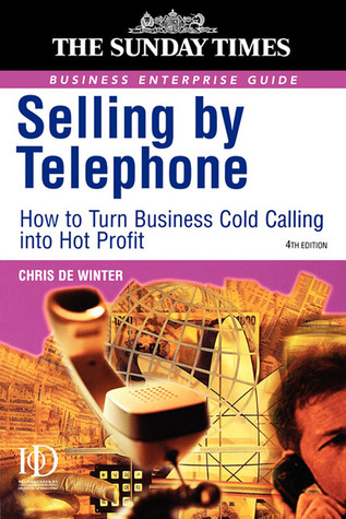 Selling by Telephone by Chris de Winter