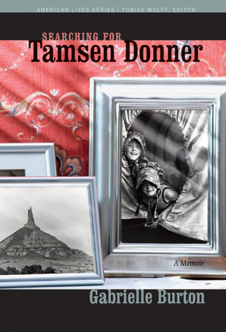 Searching for Tamsen Donner by Gabrielle Burton