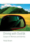 Driving with Dvorak: Essays on Memory and Identity