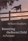 Restoring the Burnt Child: A Primer