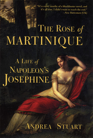 The Rose of Martinique by Andrea Stuart