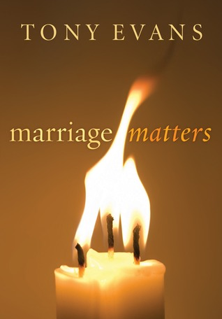 Marriage Matters by Tony Evans