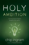 Holy Ambition: Turning God-Shaped Dreams Into Reality