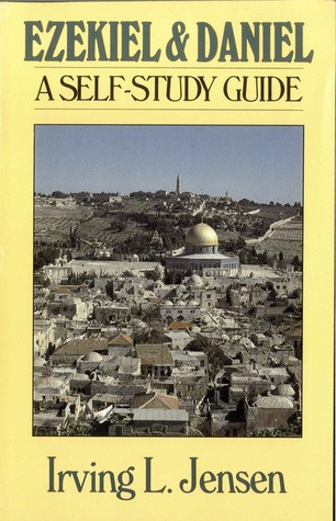 Ezekiel & Daniel- Jensen Bible Self Study Guide by Irving L. Jensen