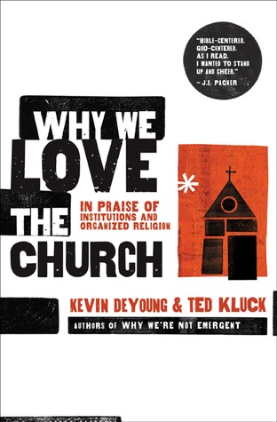 Why We Love the Church by Kevin DeYoung