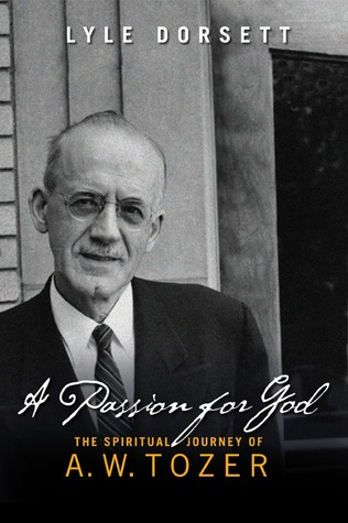 A Passion for God by Lyle Wesley Dorsett