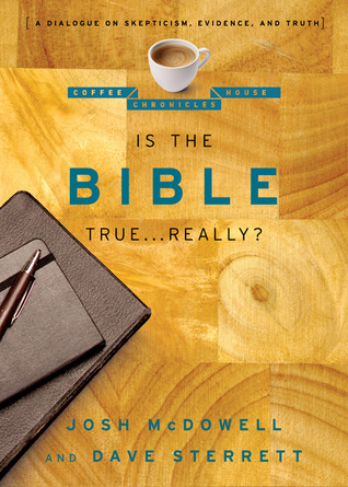 Is the Bible True . . . Really? by Josh McDowell