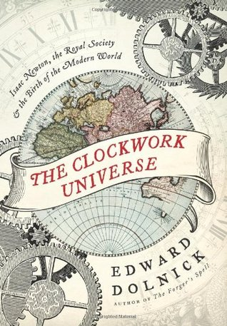 The Clockwork Universe by Edward Dolnick