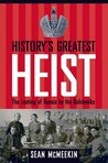 History's Greatest Heist: The Looting of Russia by the Bolsheviks