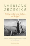 American Georgics: Writings on Farming, Culture, and the Land