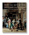 Painting out of the Ordinary: Modernity and the Art of Everday Life in Early Nineteenth-Century England