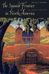 The Spanish Frontier in North America: The Brief Edition