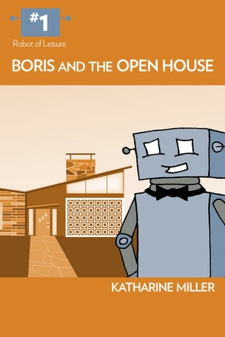 Boris and the Open House by Katharine!