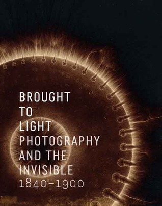 Brought to Light: Photography and the Invisible, 1840-1900 (San Francisco Museum of Modern Art)