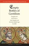 Empty Bottles of Gentilism: Kingship and the Divine in Late Antiquity and the Early Middle Ages (to 1050)
