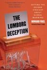 The Lomborg Deception: Setting the Record Straight About Global Warming
