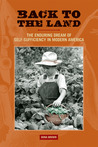 Back to the Land: The Enduring Dream of Self-Sufficiency in Modern America