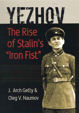"Yezhov: The Rise of Stalin's ""Iron Fist"""