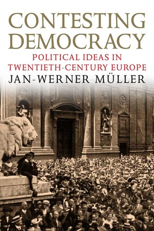 Contesting Democracy by Jan-Werner Müller