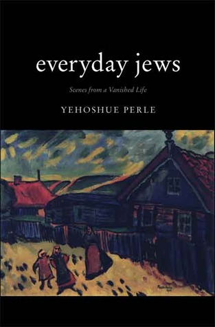 Everyday Jews by Yehoshue Perle