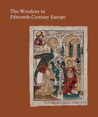The Woodcut in Fifteenth-Century Europe
