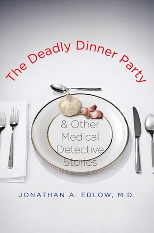 The Deadly Dinner Party by Jonathan A. Edlow
