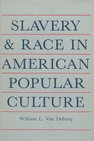 Slavery And Race: In American Popular Culture