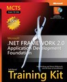 MCTS Self-Paced Training Kit (Exam 70-536): Microsoft® .NET Framework 2.0�Application Development Foundation: Microsoft .NET Framework 2.0--Application Development Foundation