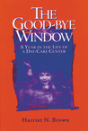 The Good-bye Window: A Year in the Life of a Day-Care Center
