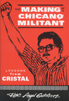 The Making of a Chicano Militant: Lessons from Cristal