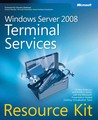 Windows Server® 2008 Terminal Services Resource Kit