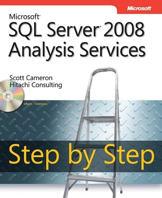 Microsoft® SQL Server® 2008 Analysis Services Step by Step by Scott Cameron