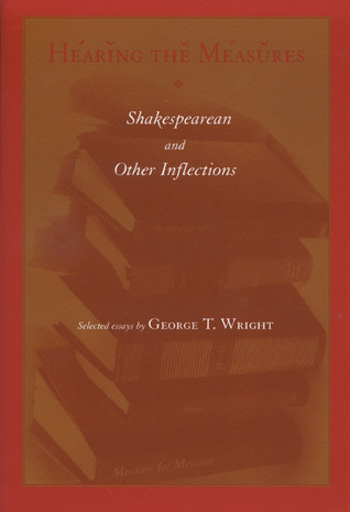 Hearing The Measures: Shakespearean And Other Inflections
