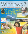 The Best of Windows® 7: The Official Magazine: The Official Magazine: A Real-Life Guide to Windows and Your PC
