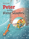 Peter and the Winter Sleepers by Rick de Haas