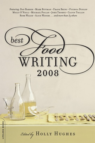 Best Food Writing 2008 by Holly Hughes